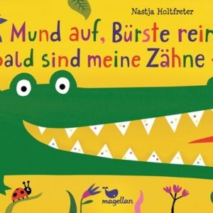 Bilderbuch Mund auf, Bürste rein,... (Bild: Magellan Verlag)